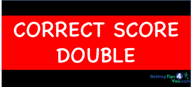 CORRECT SCORE DOUBLE scaled - Banker Weekend Accumulator Tips