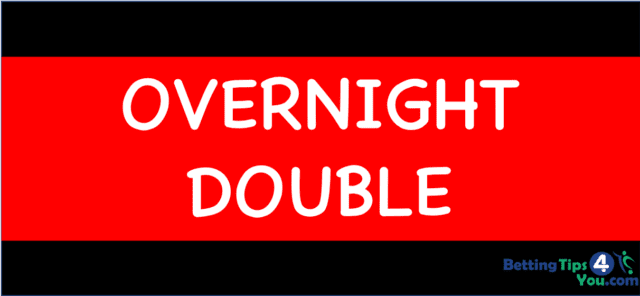 Overnight Double scaled - Banker Weekend Accumulator Tips
